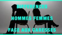 Différence hommes/femmes face aux caresses