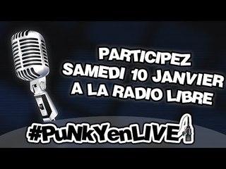 SAMEDI 10 JANVIER - Radio Libre avec #PuNkYenLIVE
