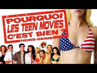 Pourquoi les Teen Movies c'est bien ? - HS #3