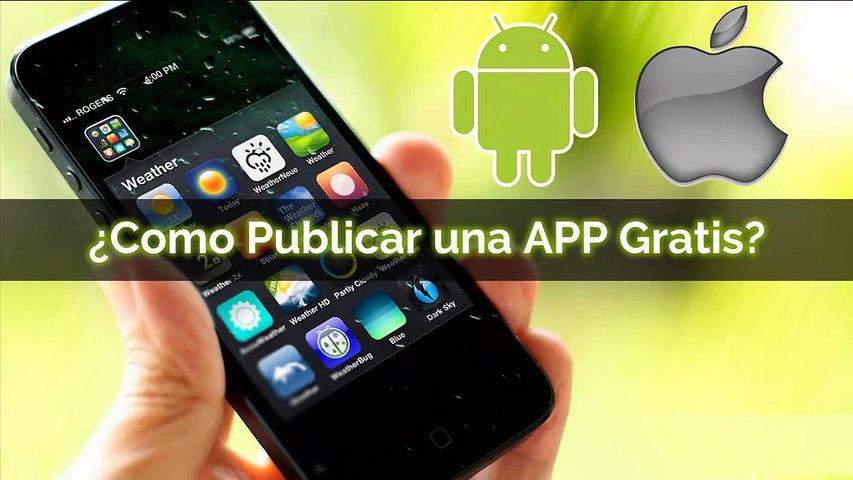 Como Publicar una APP Aplicación Gratis Android o IOS Apple