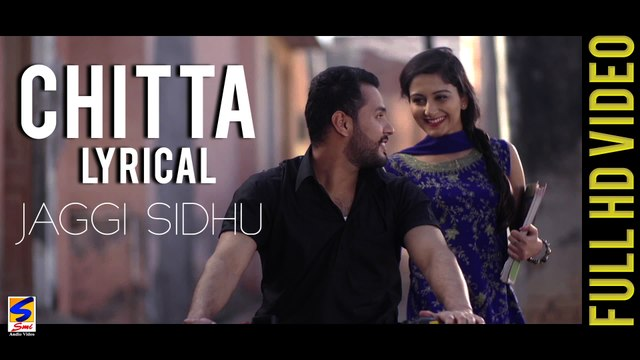 New Punjabi Songs 2015 | Chitta | Jaggi Sidhu | ✍ Lyrical Video | Latest Punjabi Songs 2015