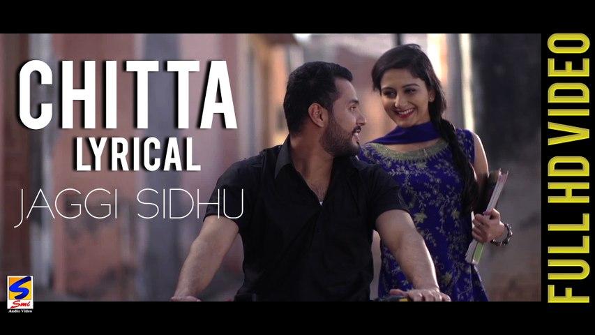 New Punjabi Songs 2015   Chitta   Jaggi Sidhu   ✍ Lyrical Video   Latest Punjabi Songs 2015