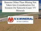 Reasons Other Than Mining Not Taken Into Consideration For Erosion On Tuticorin Coast - VV Minerals