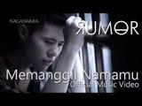 Rumor - Memanggil Namamu - Official Music Video - Nagaswara