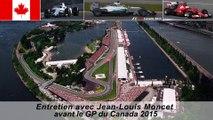 Entretien avec Jean-Louis Moncet avant le GP du Canada 2015