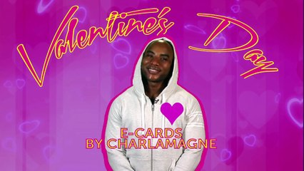 Valentine's Day e-cards from Charlamagne tha God
