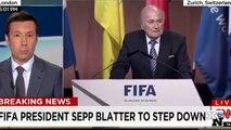 Sepp Blatter Resigns - Sepp Blatter steps down of Corruption Scandal