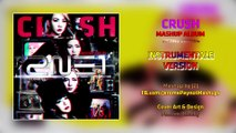 2NE1 - 'CRUSH' Album Mashup (Second Version) (Mashup by J2J) [ Version Instrumentale ]
