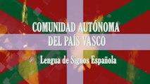 PAÍS VASCO Y SUS PROVINCIAS - LENGUA DE SIGNOS ESPAÑOLA - LSE