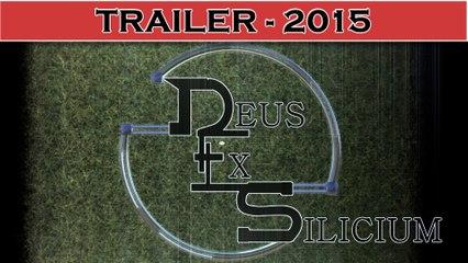 DEUS Ex SILICIUM - Trailer officiel 2015