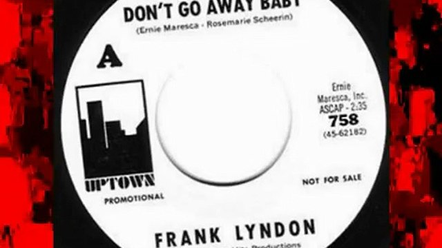 FRANK LYNDON - DON'T GO AWAY BABY (UPTOWN) #(Free the World) Make Celebrities History