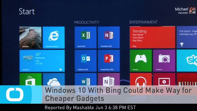 Windows 10 With Bing Could Make Way for Cheaper Gadgets