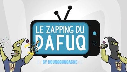 Le Zapping du DafuQ #5