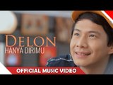 Delon - Hanya Dirimu - Oficial Music Video - Nagaswara
