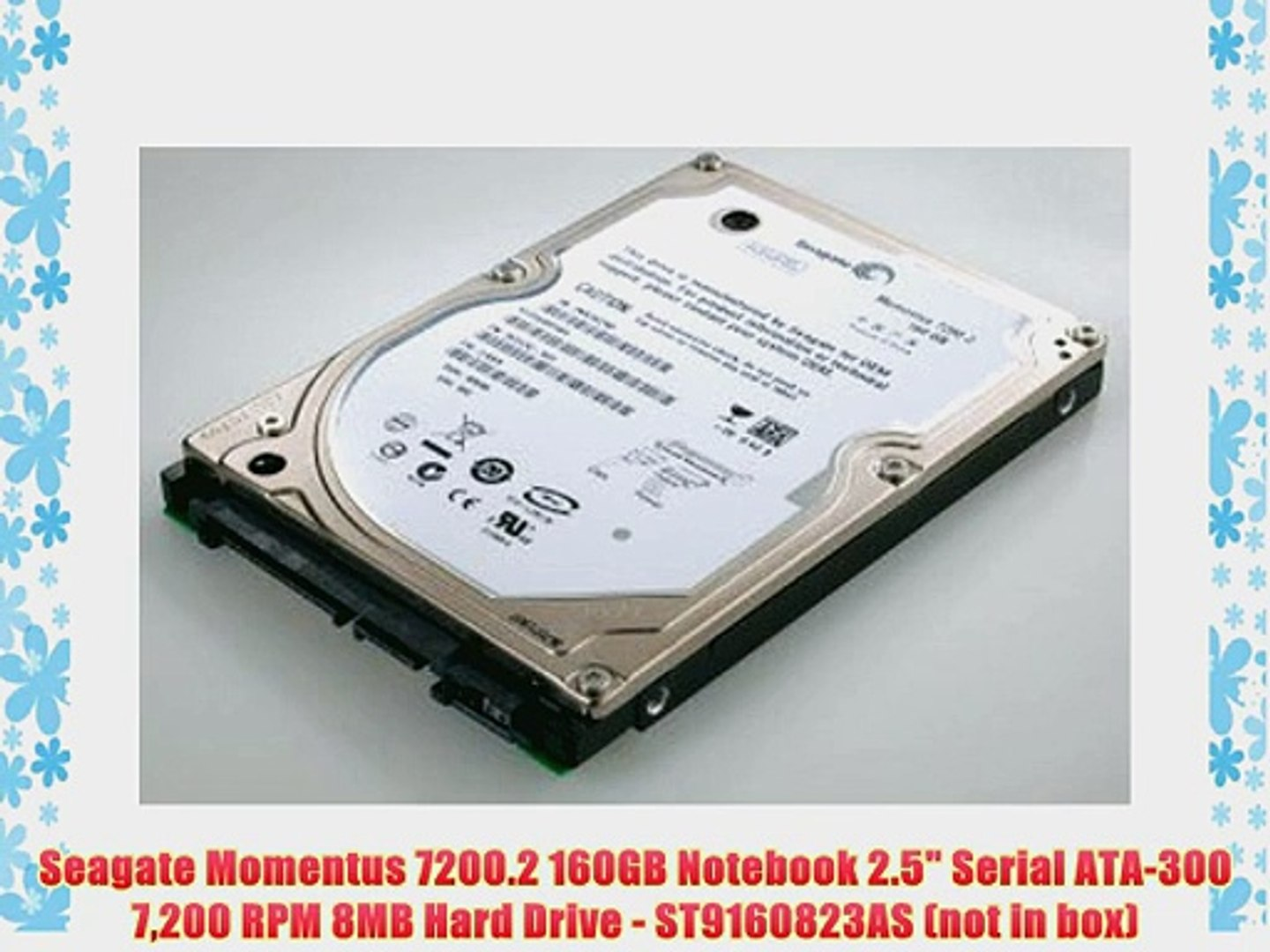 not in box ST9160823AS Seagate Momentus 7200.2 160GB Notebook 2.5 Serial ATA-300 7,200 RPM 8MB Hard Drive