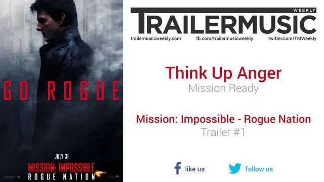 Mission: Impossible - Rogue Nation - Trailer #1 Music (Think Up Anger -  Mission Ready)