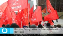 Russian Gulag Letter to Future Generations Revealed