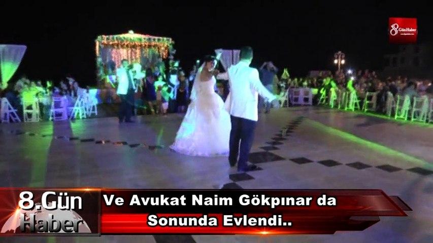 Ve Avukat Naim Gökpınar da Sonunda Evlendi..  8gunhaber