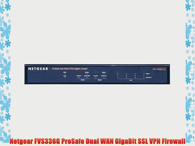 Netgear FVS336G ProSafe Dual WAN GigaBit SSL VPN Firewall