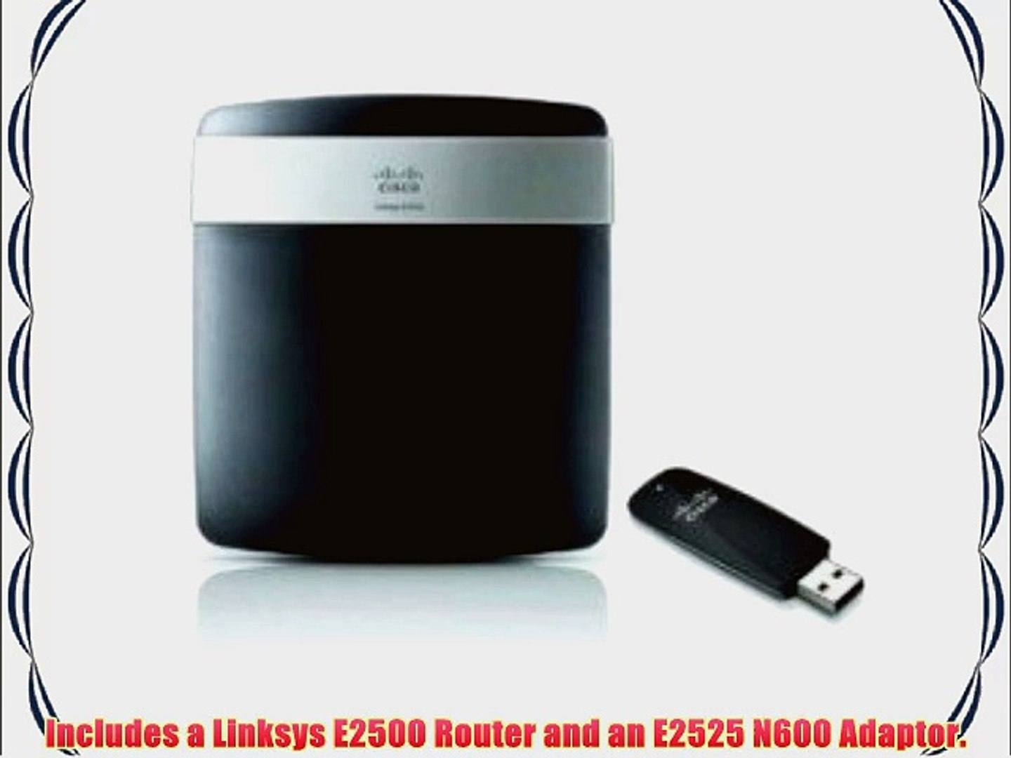 Linksys E2500 Advanced Simultaneous Dual-Band Wireless-N Router and N600  Dual Band Adaptor
