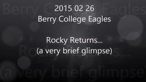2015 02 26 Berry College Eagles: Rocky Returns
