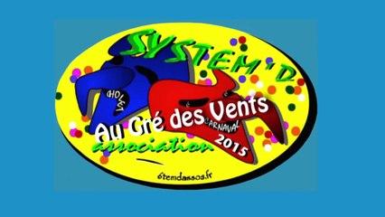 """""""Au Gré des Vents"""" System'D Carnaval NUIT Cholet 2015"""