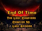 End Of Time ( The Lost Chapters ) Last Chapter - Chapter 10 – Last Episode 10 - 6 June 2015