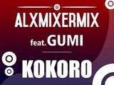 Kokoro (Original Mix) - AlxMixerMix feat GUMI