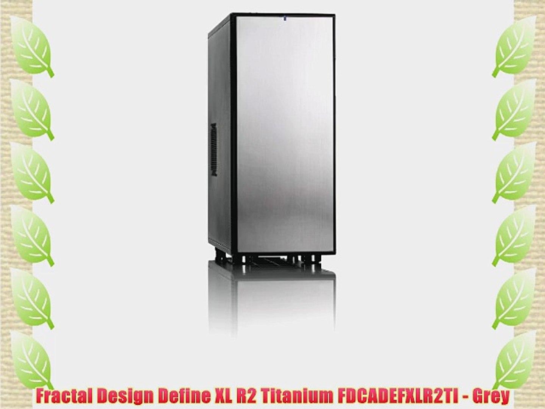 Fractal Design Define XL R2 Titanium Grey FDCADEFXLR2TI