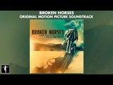 John Debney - Broken Horses - Official Soundtrack Preview | Lakeshore Records