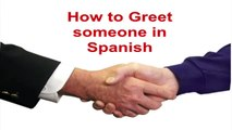 Easy Spanish Words - How to Greet People in Spanish - Learn Spanish Online - Study Spanish