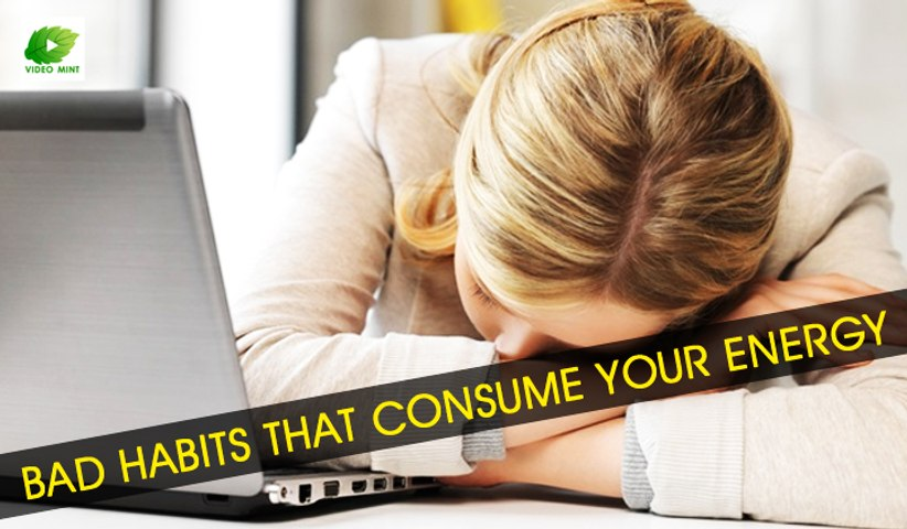 Bad Habits That Consume Your Energy | Best Health Tips | Educational Videos