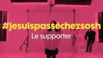 Sosh présente #jesuispassechezsosh - Le supporter