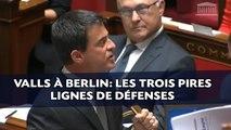 Valls à Berlin: Les trois pires lignes de défenses