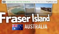 """Fraser island, camping et dingos"" Tiphaine's photos around Fraser Island, Australia"