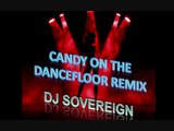 Candy on the dancefloor (House/Electro Remix 2010 DJ Sovereign)