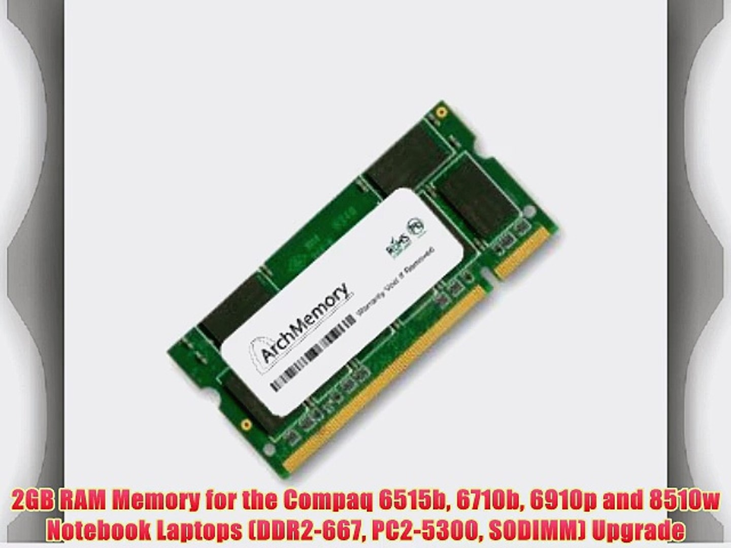 2GB RAM Memory for the Compaq 6515b 6710b 6910p and 8510w Notebook Laptops (DDR2-667 PC2-5300