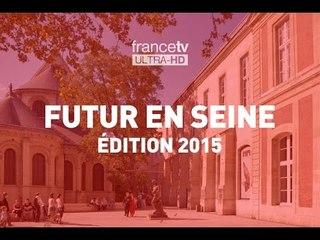 Futur en Seine, Edition 2015 (version UHD)