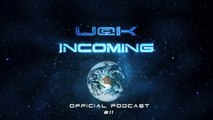 UCK - INCOMING #11 OFFICIAL PODCAST (Free Download On Itunes)
