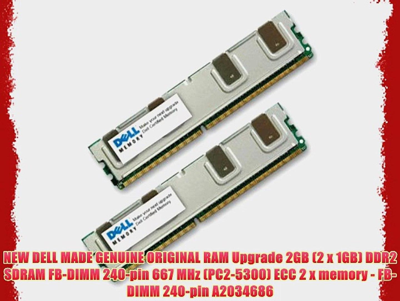 NEW DELL MADE GENUINE ORIGINAL RAM Upgrade 2GB (2 x 1GB) DDR2 SDRAM FB-DIMM 240-pin 667 MHz