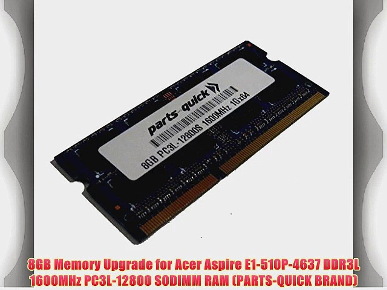 8GB Memory Upgrade for Acer Aspire E1-510P-4637 DDR3L 1600MHz PC3L-12800  SODIMM RAM (PARTS-QUICK