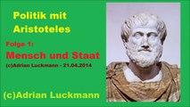 Politik mit Aristoteles - 1: Mensch und Staat