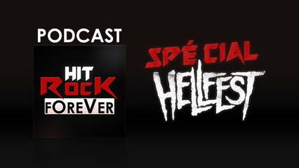 Hit Rock Forever Podcast - Spécial Hellfest Partie 1 - 7 Juin 2015