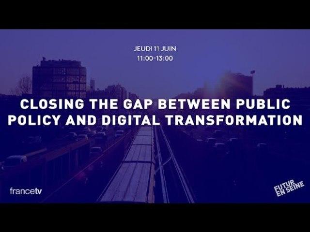 Closing the gap between public policy and digital transformation (Futur en Seine 2015)