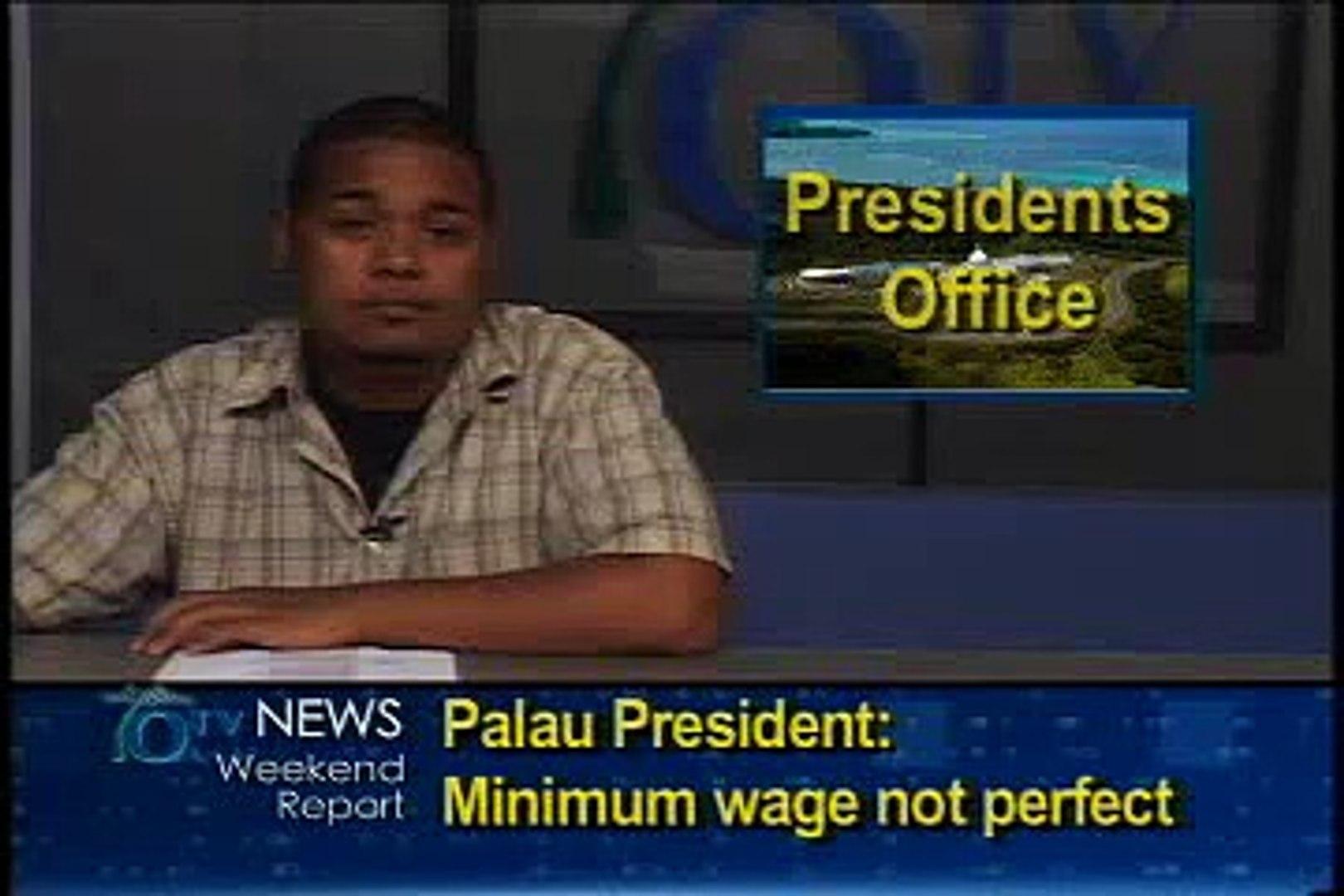 Palau President: Minimum Wage Not Perfect