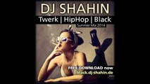 BLACK TWERK HIPHOP URBAN RNB (DANCE MIX 2015) #DJSHAHIN