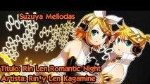 ♥ Rin Len Romantic Night ♥ Rin y Len Kagamine ♥ Vocaloid ♥ Sub Romaji
