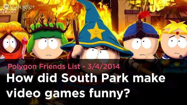 How did South Park make video games funny? - Polygon Friends List 3/4/2014