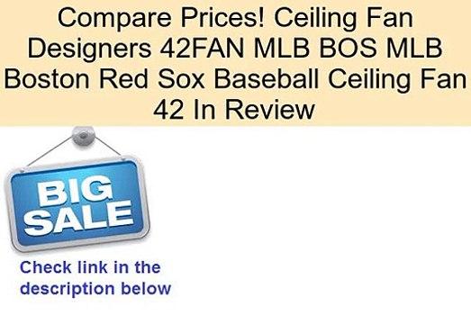 Ceiling Fan Designers 42FAN MLB BOS MLB Boston Red Sox Baseball Ceiling Fan 42 In Review