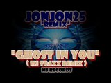 Ghost in you ( MJ TRAXX REMIX ) by: Psychedelic furs feat. DJ JONJON25